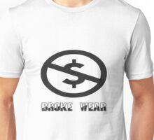 Broke Wear Unisex T-Shirt