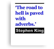 The Road to Hell is Paved With Adverbs Canvas Print