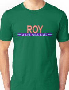 ROY: A Life Well Lived Unisex T-Shirt