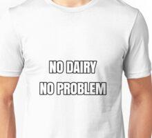 """NO DAIRY, NO PROBLEM"" Vegan, Animal rights, vegetarian  Unisex T-Shirt"