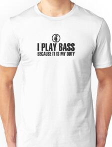 I Play Bass (black) Unisex T-Shirt