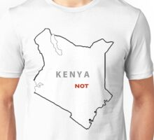 Kenya Not Unisex T-Shirt