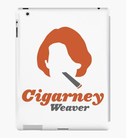 """Cigarney Weaver"" Sigourney Weaver Cigar Shirt iPad Case/Skin"