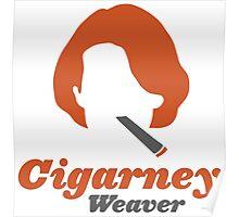 """Cigarney Weaver"" Sigourney Weaver Cigar Shirt Poster"