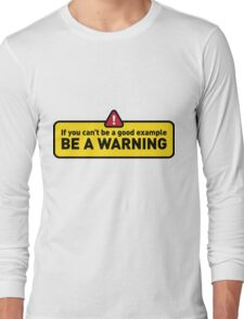 If you re not a model. Be a warning. Long Sleeve T-Shirt