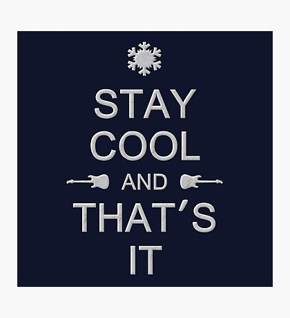 Stay Cool (gray) Photographic Print
