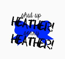 Shut up Heather! (Blue bow) T-Shirt