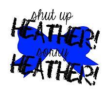 Shut up Heather! (Blue bow) Photographic Print