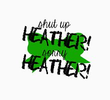 Shut up Heather! (Green bow) T-Shirt