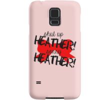 Shut up Heather! (Red bow) Samsung Galaxy Case/Skin