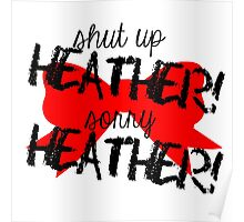 Shut up Heather! (Red bow) Poster