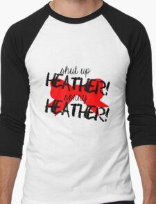 Shut up Heather! (Red bow) Men's Baseball ¾ T-Shirt