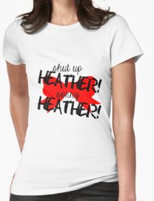 Shut up Heather! (Red bow) Womens Fitted T-Shirt
