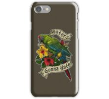 Haters Gonna Hate (military macaw) iPhone Case/Skin