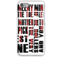 Eeny Meeny Miney moe iPhone Case/Skin