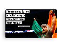 "Conor McGregor - ""You'll need a fuckin' army"" Canvas Print"