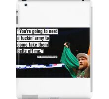"Conor McGregor - ""You'll need a fuckin' army"" iPad Case/Skin"