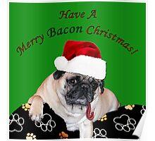 Merry Bacon Christmas Pug Poster