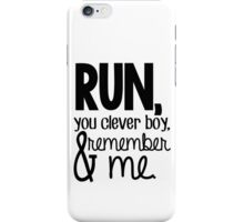 """Run, you clever boy, and remember me."" - Clara Quote iPhone Case/Skin"