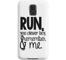 """Run, you clever boy, and remember me."" - Clara Quote Samsung Galaxy Case/Skin"
