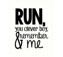 """Run, you clever boy, and remember me."" - Clara Quote Art Print"