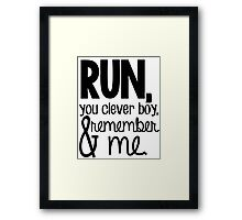 """Run, you clever boy, and remember me."" - Clara Quote Framed Print"
