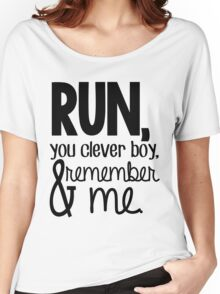 """""""Run, you clever boy, and remember me."""" - Clara Quote Women's Relaxed Fit T-Shirt"""