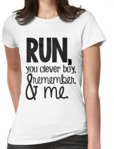 """Run, you clever boy, and remember me."" - Clara Quote Womens Fitted T-Shirt"
