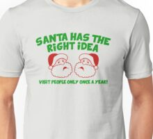 Santa Has The Right Idea Unisex T-Shirt