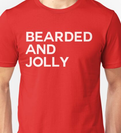 Bearded And Jolly Unisex T-Shirt