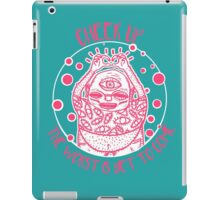 Cheer up, the worst is yet to come iPad Case/Skin