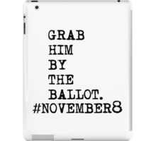 Grab Him by the ballot iPad Case/Skin