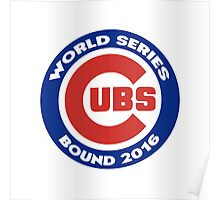 Chicago Cubs World Series Bound Poster
