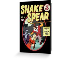 Shake Spear! Greeting Card