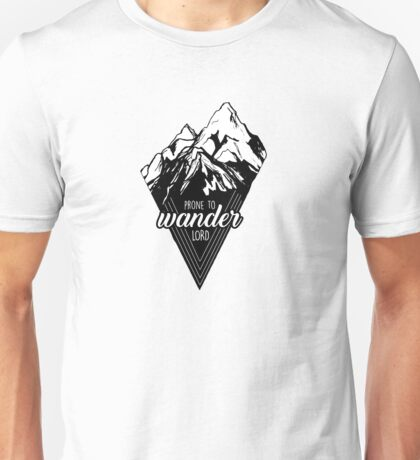 Prone to Wander, Lord Mountains Unisex T-Shirt