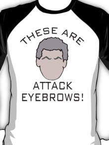 """These are attack eyebrows!"" T-Shirt"