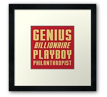 Genius Billionaire Playboy Philanthropist Framed Print