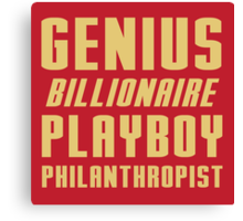 Genius Billionaire Playboy Philanthropist Canvas Print