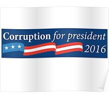 Corruption for President Poster