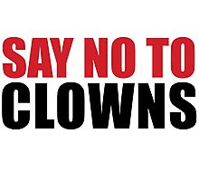 SAY NO TO CLOWNS Photographic Print