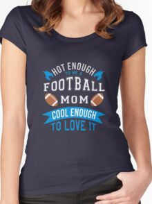 Hot Enough To Be A Football Mom Cool Enough To Love It   Mom T-Shirt Women's Fitted Scoop T-Shirt