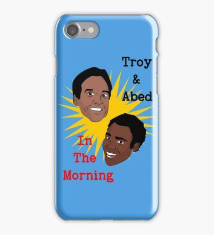 Troy & Abed In The Morning! iPhone Case/Skin