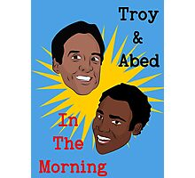Troy & Abed In The Morning! Photographic Print