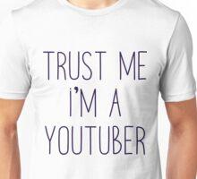 Trust Me I'm a Youtuber Unisex T-Shirt
