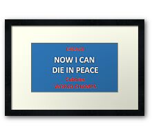 CUBS - Now I can die in peace Framed Print