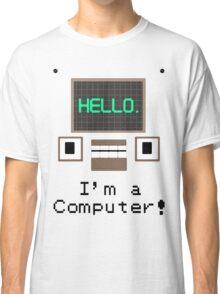 DHMIS I'm a Computer! Classic T-Shirt