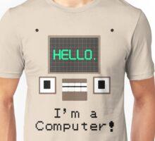 DHMIS I'm a Computer! Unisex T-Shirt