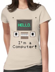 DHMIS I'm a Computer! Womens Fitted T-Shirt