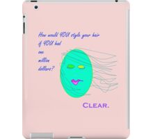 """How Would YOUR Style Your Hair if YOU Had One Million Dollars?"" iPad Case/Skin"