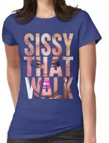 RUPAUL - SISSY THAT WALK Womens Fitted T-Shirt